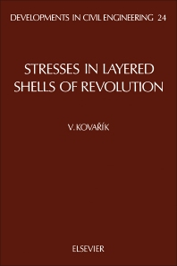 Stresses in Layered Shells of Revolution - 1st Edition - ISBN: 9780444988935, 9781483291772