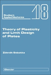 Theory of Plasticity and Limit Design of Plates - 1st Edition - ISBN: 9780444989079, 9781483291796