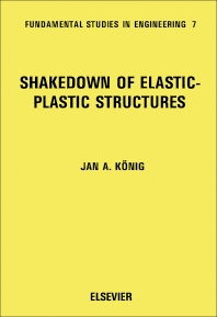 Shakedown of Elastic-Plastic Structures - 1st Edition - ISBN: 9780444989796, 9780080983844