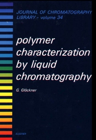 Polymer Characterization by Liquid Chromatography - 1st Edition - ISBN: 9780444995070, 9780080858371
