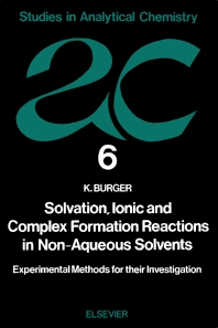 Cover image for Solvation, Ionic and Complex Formation Reactions in Non-Aqeuous Solvents