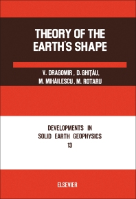Theory of the Earth's Shape - 1st Edition - ISBN: 9780444997050, 9781483291895