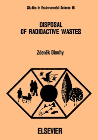 Disposal of Radioactive Wastes - 1st Edition - ISBN: 9780444997241, 9780080874746