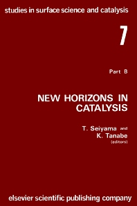Cover image for New Horizons in Catalysis: Part 7B. Proceedings of the 7th International Congress on Catalysis, Tokyo, 30 June-4 July 1980 (Studies in Surface Science and Catalysis)