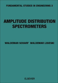 Amplitude Distribution Spectrometers V3 - 1st Edition - ISBN: 9780444997777, 9780444601216