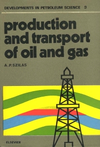 Production and transport of oil and gas - 1st Edition - ISBN: 9780444998699, 9780080868578