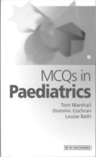 MCQs in Paediatrics, 1st Edition,Tom Marshall,D. Cochran,Louise Bath,ISBN9780702022494