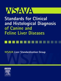 Cover image for WSAVA Standards for Clinical and Histological Diagnosis of Canine and Feline Liver Diseases