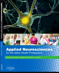 Applied Neurosciences for the Allied Health Professions, 1st Edition,Douglas McBean,Frederike van Wijck,ISBN9780702030284