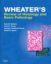Wheater's Review of Histology & Basic Pathology - 1st Edition - ISBN: 9780702030451, 9780702056048