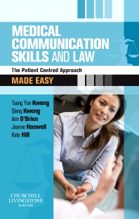 Medical Communication Skills and Law Made Easy - 1st Edition - ISBN: 9780702030833, 9780702048081