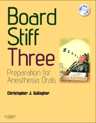 Board Stiff: Preparation for Anesthesia Orals - 3rd Edition - ISBN: 9780702030925, 9781437725636