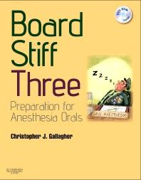 Board Stiff: Preparation for Anesthesia Orals