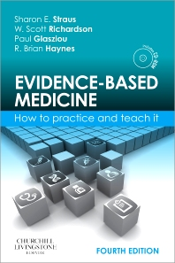Evidence-Based Medicine, 4th Edition,Sharon Straus,Paul Glasziou,W. Scott Richardson,R. Brian Haynes,ISBN9780702031274