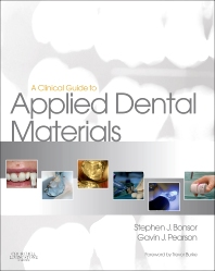 A Clinical Guide to Applied Dental Materials, 1st Edition,Stephen Bonsor,Gavin Pearson,ISBN9780702031588