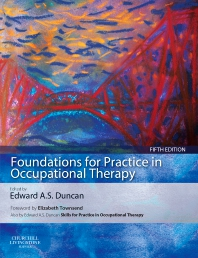Foundations for Practice in Occupational Therapy - 5th Edition - ISBN: 9780702053122, 9780702061073