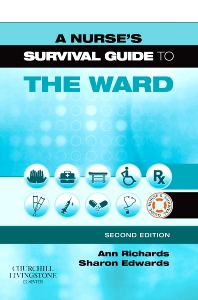 A Nurse's Survival Guide to the Ward - E-Book