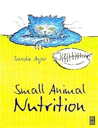 Small Animal Nutrition E-Book, 1st Edition,Sandie Agar,ISBN9780702038211
