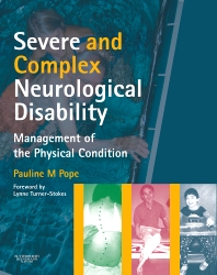 Severe and Complex Neurological Disability E-Book, 1st Edition,Pauline Pope,ISBN9780702039140