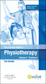 The Concise Guide to Physiotherapy - Volume 2, 1st Edition,Tim Ainslie,ISBN9780702040498