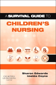 Cover image for A Survival Guide to Children's Nursing
