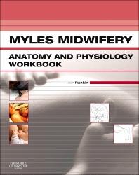 Myles Midwifery Anatomy & Physiology Workbook, 1st Edition,Jean Rankin,ISBN9780702043390