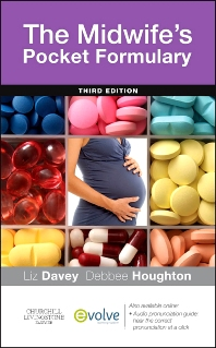 The Midwife's Pocket Formulary - 3rd Edition - ISBN: 9780702043475, 9780702058608