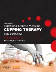 Traditional Chinese Medicine Cupping Therapy, 3rd Edition,Ilkay Chirali,ISBN9780702043529