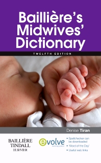Bailliere's Midwives' Dictionary, 12th Edition,Denise Tiran,ISBN9780702044847