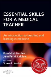 Essential Skills for a Medical Teacher, 1st Edition,Ronald Harden,Jennifer Laidlaw,ISBN9780702045820