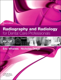 Radiography and Radiology for Dental Care Professionals - 3rd Edition - ISBN: 9780702045981, 9780702058714