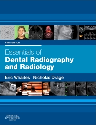 Essentials of Dental Radiography and Radiology, 5th Edition,Eric Whaites,Nicholas Drage,ISBN9780702045998