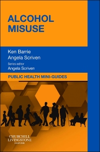 Public Health Mini-Guides: Alcohol Misuse - 1st Edition - ISBN: 9780702046384, 9780702047237