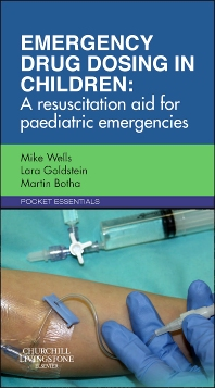 Emergency Drug Dosing in Children - 1st Edition - ISBN: 9780702046391, 9780702058202