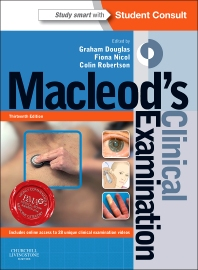 Macleod's Clinical Examination, 13th Edition,Graham Douglas,Fiona Nicol,Colin Robertson,ISBN9780702047282