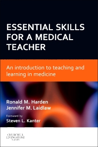 Essential Skills for a Medical Teacher E-Book, 1st Edition,Ronald Harden,Jennifer Laidlaw,ISBN9780702051203