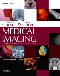 Medical Imaging - E-Book, 2nd Edition,Elizabeth Carver,Barry Carver,ISBN9780702052019