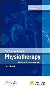 The Concise Guide to Physiotherapy - Volume 1 - E-Book, 1st Edition,Tim Ainslie,ISBN9780702052897