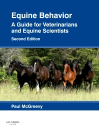 Equine Behavior - E-Book, 2nd Edition,Paul McGreevy,ISBN9780702052927