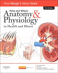 Ross and Wilson Anatomy and Physiology in Health and Illness, 12th Edition,Anne Waugh,Allison Grant,ISBN9780702053252