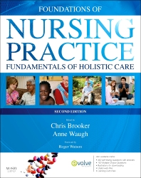 Foundations of Nursing Practice E-Book, 2nd Edition,Chris Brooker,Anne Waugh,ISBN9780702053337