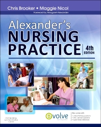 Alexander's Nursing Practice - 4th Edition - ISBN: 9780702054655, 9780702061707