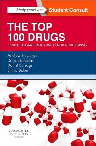 The Top 100 Drugs - 1st Edition - ISBN: 9780702055164, 9780702057250