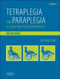 Tetraplegia and Paraplegia (PAPERBACK REPRINT), 6th Edition,Ida Bromley,ISBN9780702055263