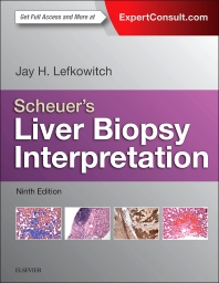 Scheuer's Liver Biopsy Interpretation - 9th Edition - ISBN: 9780702055485, 9780702066559