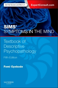Sims' Symptoms in the Mind: Textbook of Descriptive Psychopathology - 5th Edition - ISBN: 9780702055560, 9780702055553