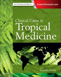 Clinical Cases in Tropical Medicine - 1st Edition - ISBN: 9780702058240, 9780702063015