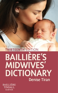 Bailliere's Midwives' Dictionary - 13th Edition - ISBN: 9780702069062, 9780702069543