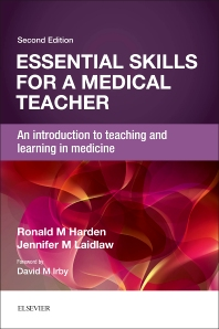 Essential Skills for a Medical Teacher, 2nd Edition,Ronald Harden,Jennifer Laidlaw,ISBN9780702069581