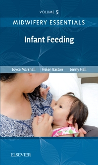 Midwifery Essentials: Infant feeding - 1st Edition - ISBN: 9780702071010, 9780702071492